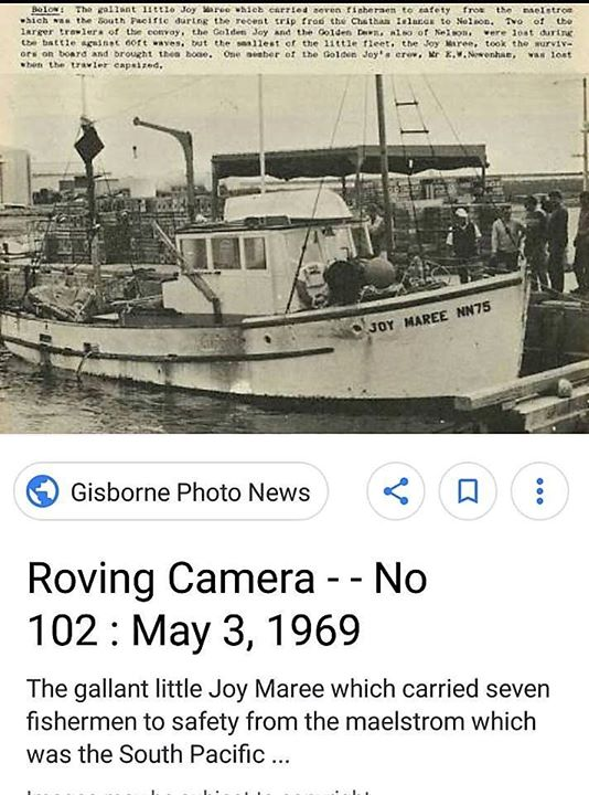 """Story from the past:- Three fishing boats went to the Chatham Islands - the smallest """"Joy Maree"""" was deemed to be too small to go under her power and so was towed.  On the return trip in May 1969, a huge storm sunk the two bigger boats (""""Golden Dawn"""" and """"Golden Joy"""") and one man was drowned. Survivors were taken on board little """"Joy Maree"""" and brought home to Nelson. Skipper of """"Joy Maree"""" - Vic King-Turner, TBCC member. Picture/story - thanks to 'Top of the South Island, NZ History' Facebook page."""