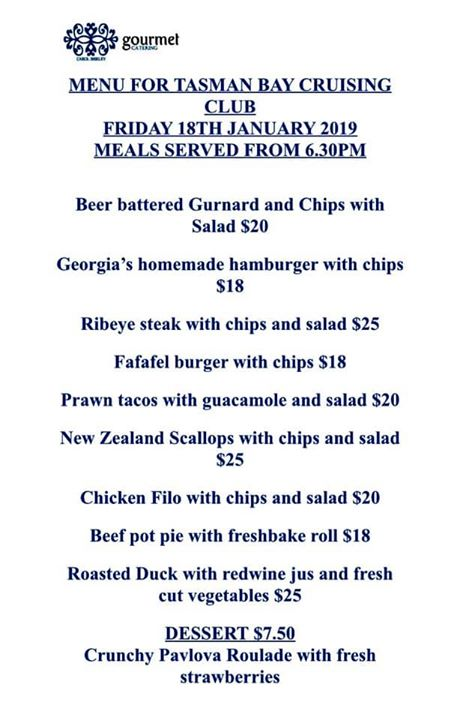 Tonight's menu at the Tasman Bay cruising club - come down and try Carols delicious meals and welcome our visiting sailors - the Wellington to Nelson race started at two pm today and they are also on their way to Nelson - they should arrive anytime from the small hours
